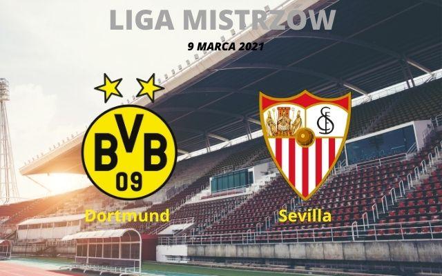 Dortmund – Sevilla 9/3 typy i kursy bukmacherskie 2021