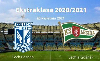 Lech Poznań – Lechia Gdańsk typy i kursy – 20 kwietnia 2021