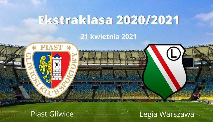 Piast Gliwice – Legia Warszawa typy i kursy – 21 kwietnia 2021