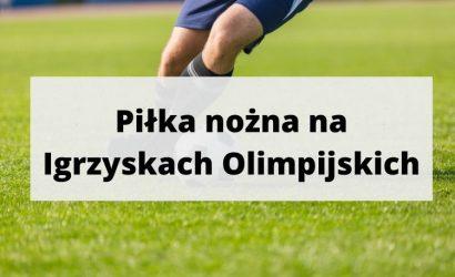 Igrzyska olimpijskie: piłka nożna – sprawdź prognozy bukmacherskie