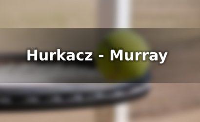 Hurkacz - Murray typy